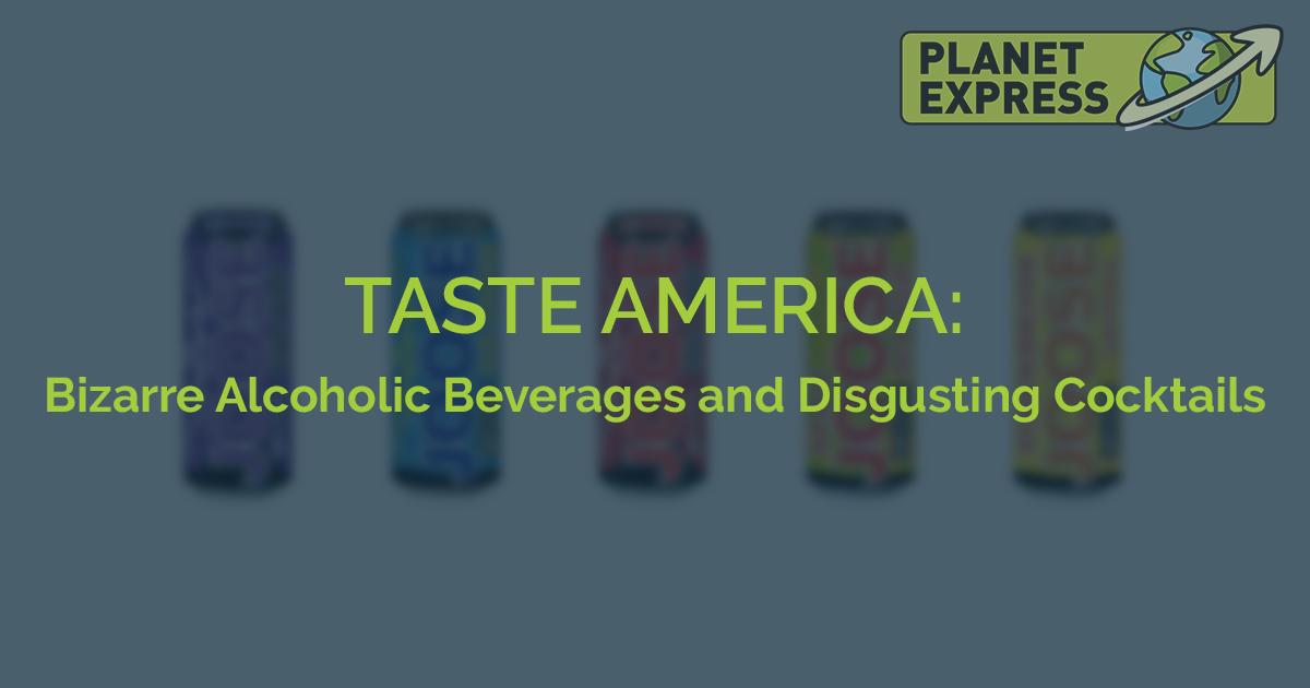 Taste America Bizzare Beverages 1